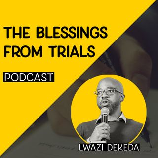 Blessings From Trials Part 1 of 3