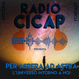 Radio CICAP presenta: Per aspera ad Astra - L'universo intorno a noi