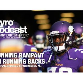 Fantasy Football Fire - Pyro Podcast Show 278 - Running Rampant on Running Backs
