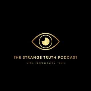 The Strange Truth Episode 31 We are in a Collapse better get Ready