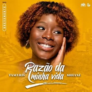 Tamyris Moiane - Razão da Minha Vida(Kizomba) 2021