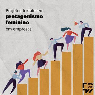 Projetos fortalecem protagonismo feminino em empresas