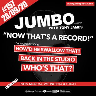 Jumbo Ep:157 - 28.09.20 - Now That's A Record!