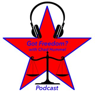 Got Freedom? With Chad Hummel - Episode 1