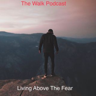 Living Above The Fear