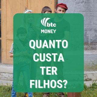 Quanto custa criar filhos: Gastos, saúde, seguro e previdência | BTC Money #58