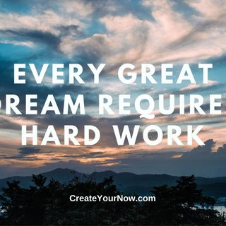 2229 Every Great Dream Requires Hard Work