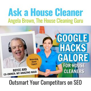 Google Hacks Galore for House Cleaners, Royce Ard, SEO, Websites
