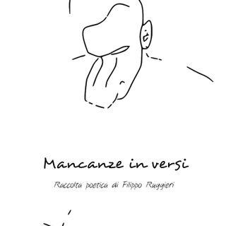 Mancanze in versi - Poesie di Filippo Ruggieri