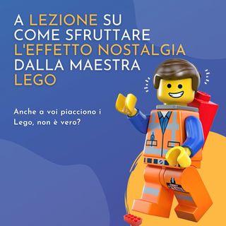 LEGO: come sfruttare l'effetto nostalgia