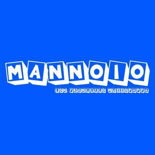 Mannoio - puntata 16