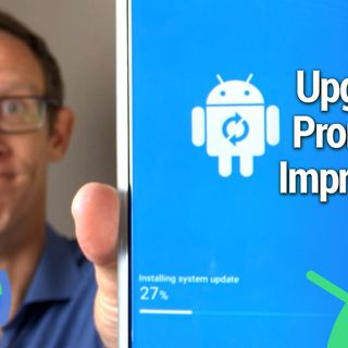 All About Android 486: Upgrade Promises Are Improving