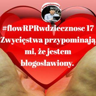 #flowRPRwdziecznosc17 Zwyciestwa przypominaja mi, że jestem błogosławiony.