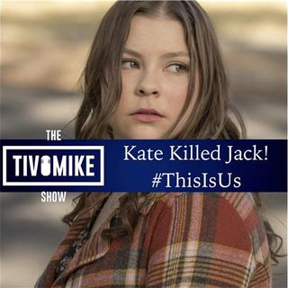 Kate Killed Jack! #ThisIsUs