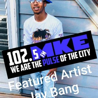 Jay Bang 102.5 FM The Pulse's Featured Artist Of The Week Google Jay Bang!
