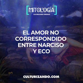 El amor no correspondido entre Narciso y Eco • Mitología - Culturizando