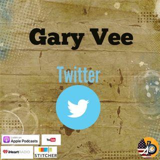 Gary Vee: Twitter