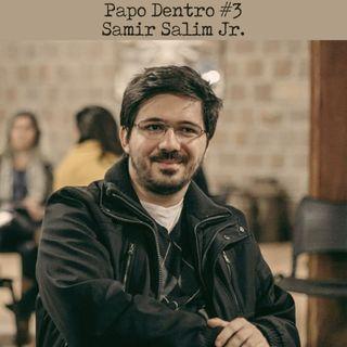 PAPO DENTRO #03 - Festas no Zoom e outras descobertas da quarentena, com Samir Salim Jr.