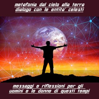 Dalle stelle al nostro cuore - Messaggi dal cosmo - Costruire un mondo nuovo