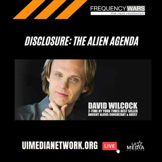 'Disclosure: The Alien Agenda' with David Wilcock