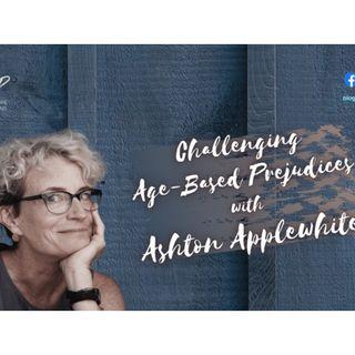 CHALLENGING AGE-BASED PREJUDICES || ASHTON APPLEWHITE
