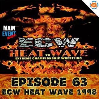 Episode 63: ECW Heat Wave 1998