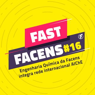 FAST Facens #16 Engenharia Química da Facens integra rede internacional AIChE