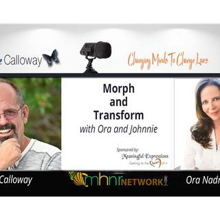 Morph and Transform with Johnnie and Ora Nadrich