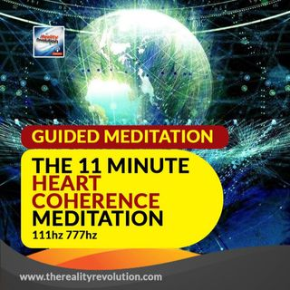 Guided Meditation: The 11 Minute Heart Mind Coherence Meditation 111 hz
