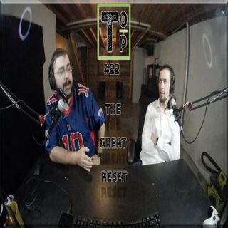 #22 The Great Reset