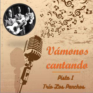 Vámonos Cantando Pista 1 - Trío Los Panchos