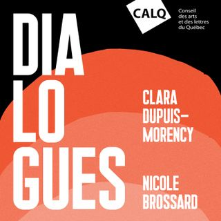 Nicole Brossard et Clara Dupuis-Morency, écrivaines
