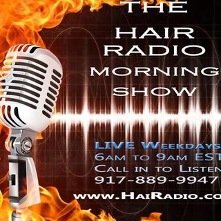 The Hair Radio Morning Show with Kerry Hines #415  Friday, May  31st, 2019
