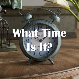 What Time Is It? - Morning Manna #2590