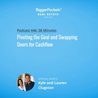 446: Pivoting the Goal and Swapping Doors for Cashflow with Kyle and Lauren Clugston