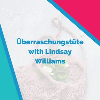 "Überraschungstüte with Lindsay: Running Conferences, Doing Masters Degrees, Learning What a ""Blaue Reise"" is"