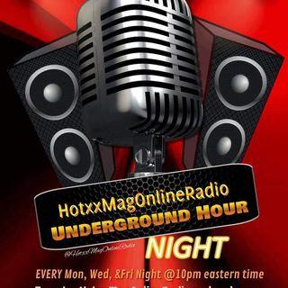 #UndergroundHour Presented By HotxxMagOnlineRadio