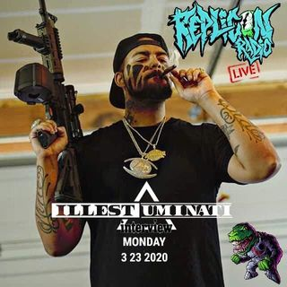 Illest Uminati - 3/23/20 Replicon Radio