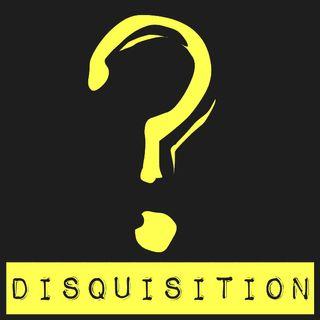 DISQUISITION