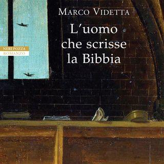 """Marco Videtta """"L'uomo che scrisse la Bibbia"""""""