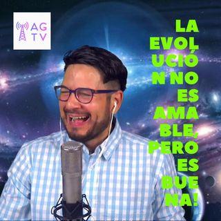 #293 La Evolución no es amable, pero es buena (Podcast)