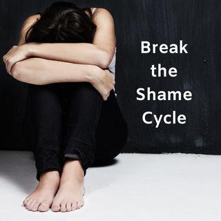 #1 Break the Shame Cycle