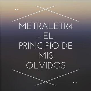 Metraletr4 - El Principio De Mis Olvidos (Prod Fx-M Black) (2º Aniversario en la musica)