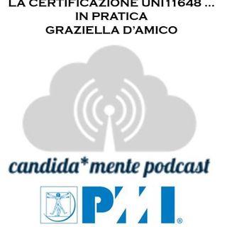 Episodio 4 - Graziella D'Amico - La certificazione UNI11648 in pratica