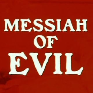 Special Report: Messiah of Evil (1973)