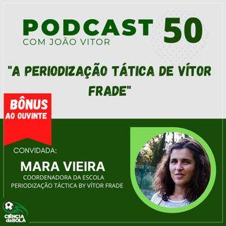 Ep.50: A periodização tática by Vítor Frade   Mara Vieira