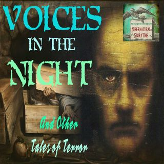 Voices in the Night  and Other Tales of Terror | Supernatural StoryTime E33