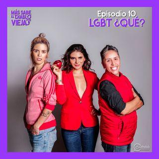 Ep 10 LGBT ¿Qué?