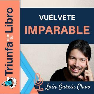 Vuélvete Imparable. Entrevista a Laín García Calvo