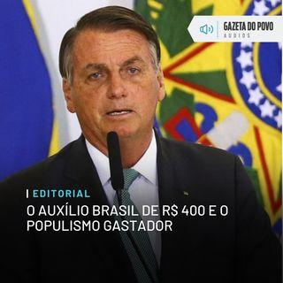 Editorial: O Auxílio Brasil de R$ 400 e o populismo gastador